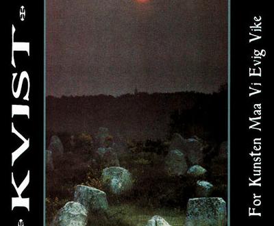 """Kvist – """"For Kunsten Maa Vi Evig Vike"""" (1996)"""