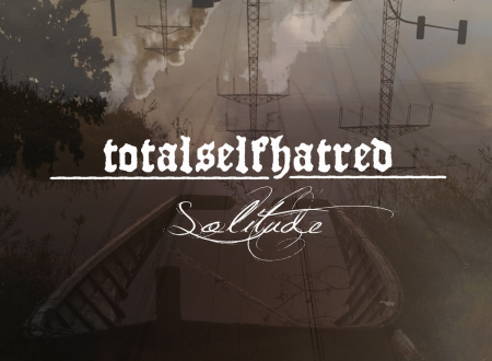 """Totalselfhatred – """"Solitude"""" (2018)"""