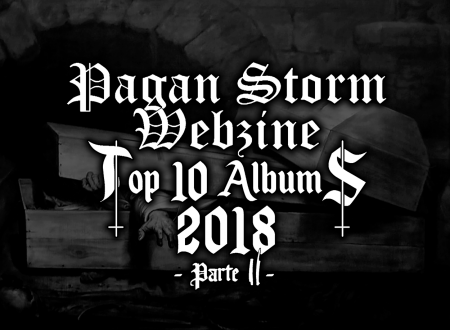 Top 2018 Redazione Pagan Storm Webzine (Parte II)