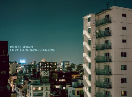 """White Ward – """"Love Exchange Failure"""" (2019)"""